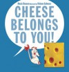 Cheese Belongs To You - Alexis Deacon, Viviane Schwarz