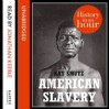 American Slavery: History in an Hour - Kat Smutz, Jonathan Keeble