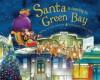 Santa Is Coming to Green Bay - Steve Smallman, Robert Dunn