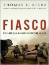 Fiasco: The American Military Adventure in Iraq - Thomas E. Ricks