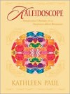 Kaleidoscope: Book Four - Escape: Perspective Changes in a Suspense-Filled Romance - Kathleen Paul