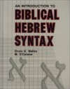 An Introduction to Biblical Hebrew Syntax - Bruce K. Waltke, Michael Patrick O'Connor
