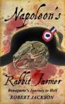 Napoleon's Rabbit Farmer - Robert Jackson