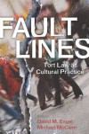 Fault Lines: Tort Law as Cultural Practice - David Engel, Michael McCann