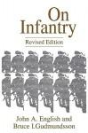 On Infantry: Revised Edition (REV) - John A. English, Bruce I. Gudmundsson
