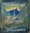 the Seaweed Hat - Louis Slobodkin