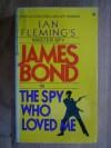 Spy Who Loved Me - Ian Fleming