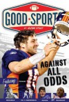 Against All Odds: Never Give up (Good Sports) - Glenn Stout