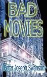 Bad Movies - Peter Joseph Swanson
