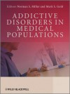 Addictive Disorders in Medical Populations - Norman S. Miller, Mark S. Gold