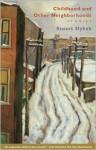 Childhood and Other Neighborhoods: Stories - Stuart Dybek