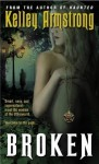 Broken (Women of the Otherworld #6) - Kelley Armstrong
