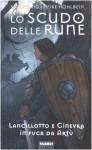 Lo scudo delle rune (La leggenda di Camelot, #3) - Wolfgang Hohlbein, Heike Hohlbein, A. Valtieri