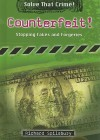 Counterfeit!: Stopping Fakes and Forgeries - Richard Spilsbury