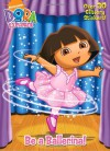 Be a Ballerina! (Dora the Explorer) - Golden Books, Warner McGee