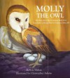 Molly the Owl: The True Story of a Common Barn Owl That Ends Up Being Not So Common After All - Eric Blehm