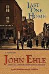 Last One Home - John Ehle