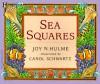 Sea Squares - Joy N. Hulme, Carol Schwartz