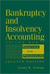Bankruptcy and Insolvency Accounting, Practice and Procedure - Grant W. Newton