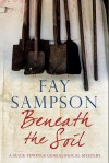 Beneath the Soil: A Suzie Fewings genealogical mystery - Fay Sampson