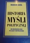 Historia myśli politycznej: od Machiavellego po czasy współczesne - Marcin Król