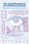 The Disappearance of Writing Systems - John Baines, Stephen Houston, John Bennet