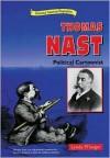 Thomas Nast: Political Cartoonist - Lynda Pflueger, Thomas Nast