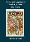 """Myths and Legends of Ancient Greece and Rome + FREE Book """"ROMAN ANTIQUITIES, AND ANCIENT MYTHOLOGY"""" - Edward Berens, Simon Edwards"""