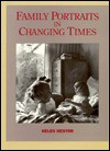 Family Portraits in Changing Times - Helen Nestor, Judith Stacey