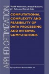Computational Complexity and Feasibility of Data Processing and Interval Computations - Vladik Kreinovich, Jiri Rohn, Anatoly Lakeyev, Patrick Kahl