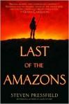 Last of the Amazons Last of the Amazons Last of the Amazons - Steven Pressfield