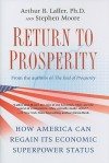 Return to Prosperity: How America Can Regain Its Economic Superpower Status - Arthur B. Laffer