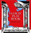 A Gray Play Book - Alasdair Gray