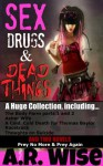 Sex, Drugs, and Dead Things - A.R. Wise