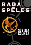 Bada Spēles (The Hunger Games #1) - Ieva Elsberga, Suzanne Collins