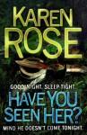Have You Seen Her? (Romantic Suspense, #2) - Karen Rose