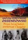 Przez kraj ludzi, zwierząt i bogów (konno przez Azję Centralną) - Antoni Ferdynand Ossendowski