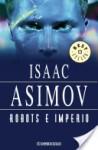 Robots e imperio (Spanish Edition) - Isaac Asimov