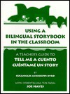 "Using a Bilingual Storybook in the Classroom: A Teacher's Guide to ""Tell Me a Cuento / Cuntame Un Story"" - Joe Hayes"