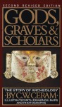 Gods, Graves & Scholars: The Story of Archaeology (Vintage) - C.W. Ceram