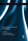 Contemporary Feminist Pragmatism (Routledge Studies in Contemporary Philosophy) - Maurice Hamington, Celia Bardwell-Jones