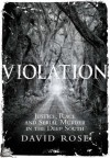 Violation: Justice, Race And Serial Murder In The Deep South - David Rose