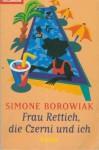 Frau Rettich, die Czerni und ich - Simon Borowiak