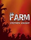 "The Farm (A ""Gathering Dead"" Short Story) - Stephen Knight"