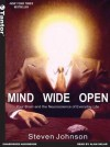 Mind Wide Open: Your Brain and the Neuroscience of Everyday Life - Steven Johnson, Alan Sklar