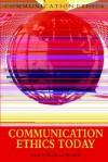 Communication Ethics Today - Richard Keeble
