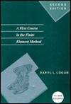 A First Course in the Finite Element Method/Book and Disk (The Pws Series in Engineering) - Daryl L. Logan