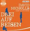 Drei auf Reisen - David Nicholls, Ulrich Noethen, Simone Jakob