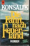 Die Fahrt Nach Feuerland - Heinz G. Konsalik