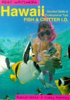 Reef Watchers Hawaii: Reef Fish and Critter I.D. : Snorkel Skills & Professional Tips (Reef watchers) - Astrid Witte, Casey Mahaney